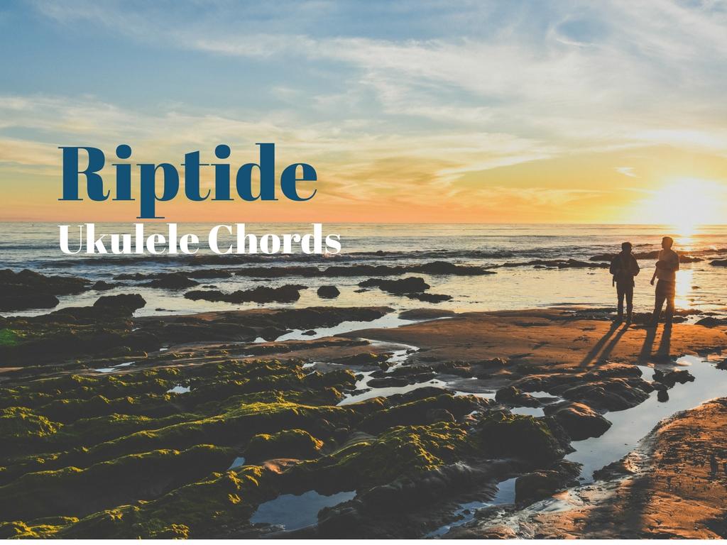 Learn The Riptide Ukulele Chords Coustii